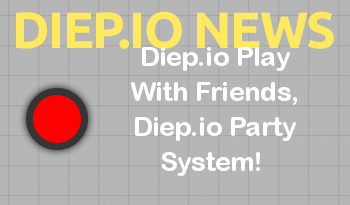 Diep.io Play With Friends, Diep.io Party System!