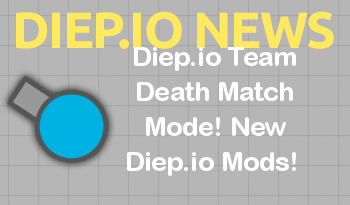 Diep.io Team Death Match Mode! New Diep.io Mods!
